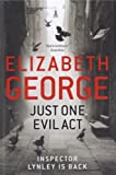 Elizabeth George Just One Evil Act (Inspector Lynley)