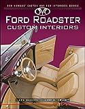 Ford Roadster Custom Interiors (Ron Mangus' Custom Hot Rod Interiors)