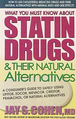 what-you-must-know-about-statin-drugs-their-natural-alternatives-a-consumers-guide-to-safely-using-l