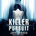 Killer Pursuit: An Allison McNeil Thriller, Book 2 | Jeff Gunhus