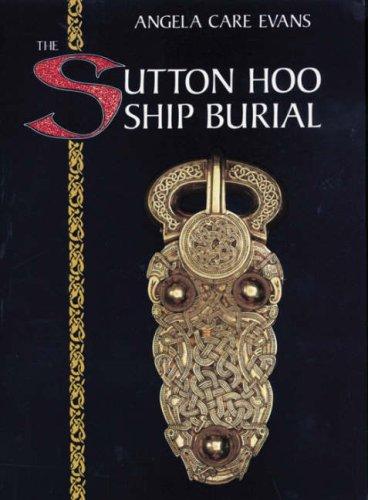 The Sutton Hoo Ship Burial
