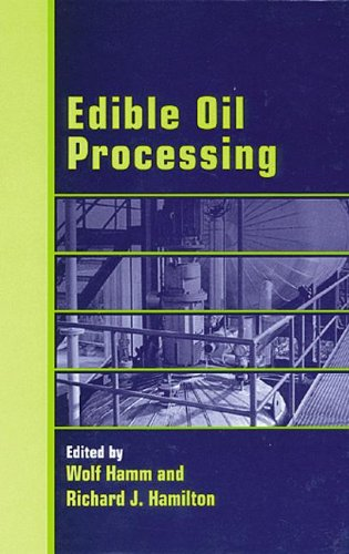 Edible Oil Processing (Sheffield Chemistry And Technology Of Oils And Fats)