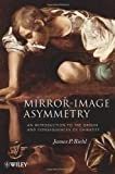 Mirror-Image Asymmetry: An Introduction to the Origin and Consequences of Chirality
