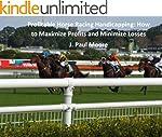 Profitable Horse Racing Handicapping:...