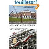 De nouveaux modèles de musées ? : Formes et enjeux des créations et rénovations de musées en Europe XIXe - XXIe...