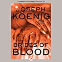 Brides of Blood Audiobook by Joseph Koenig Narrated by Henry Lubatti