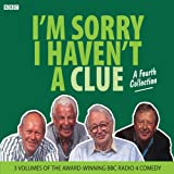 I'm Sorry I Haven't a Clue: A Fourth Collection (BBC Audio)