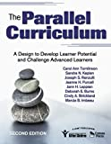 img - for The Parallel Curriculum: A Design to Develop Learner Potential and Challenge Advanced Learners by Carol Ann Tomlinson (2008-10-22) book / textbook / text book