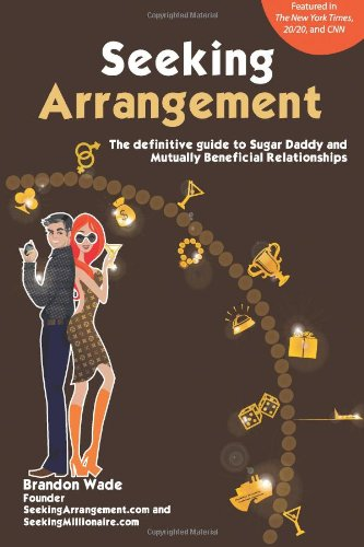 Seeking Arrangement: The Definitive Guide to Sugar Daddy and Mutually Beneficial Arrangements, Buch