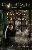 To Save Elderon (Clarion of Destiny Book 2)