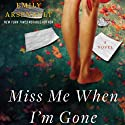 Miss Me When I'm Gone (       UNABRIDGED) by Emily Arsenault Narrated by Leslie Bellair, Cynthia Barrett