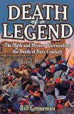 img - for Death of a Legend: The Myth and Mystery Surrounding the Death of Davy Crockett book / textbook / text book