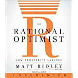 The Rational Optimist: How Prosperity Evolvesby Matt Ridley