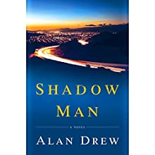 Shadow Man: A Novel Audiobook by Alan Drew Narrated by Will Damron