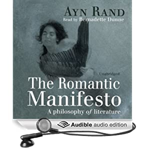 The Romantic Manifesto: A Philosophy of Literature (Unabridged)