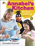 Annabel Karmel Annabel's Kitchen: My First Cookbook