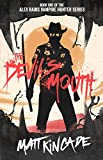 The Devil's Mouth (Alex Rains, Vampire Hunter Book 1)
