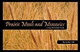 Prairie Meals & Memories: Living the Golden Rural