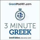 3-Minute Greek - 25 Lesson Series Audiobook Hörbuch von  Innovative Language Learning LLC Gesprochen von:  Innovative Language Learning LLC