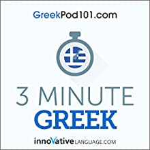3-Minute Greek - 25 Lesson Series Audiobook Audiobook by  Innovative Language Learning LLC Narrated by  Innovative Language Learning LLC