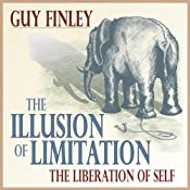 The Illusion of Limitation: The Liberation of Self | [Guy Finley]