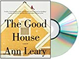 THE GOOD HOUSE Audiobook {The Good House} [Audiobook, CD, Unabridged]by Ann Leary (Jan 15, 2013)