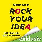 Rock Your Idea: Mit Ideen die Welt verändern | Martin Gaedt