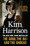 Kim Harrison The Good, The Bad, and The Undead