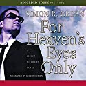 For Heaven's Eyes Only: Secret Histories, Book 5 Audiobook by Simon R. Green Narrated by Gideon Emery