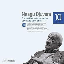 O scurtă istorie a românilor povestită celor tineri 10 Audiobook by Neagu Djuvara Narrated by Neagu Djuvara