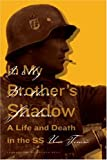 In My Brother's Shadow: A Life and Death in the SS (0374103747) by Uwe Timm