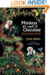 Monkeys Are Made of Chocolate: Exotic...