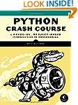 Python Crash Course: A Hands-On, Proj...