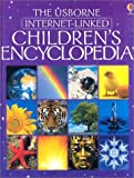 The Usborne Internet-Linked Childrens Encyclopedia (First Encyclopedias)