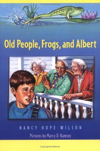 Old People, Frogs, and Albert, Nancy Hope Wilson