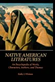 img - for Native American Literatures: An Encyclopedia of Works, Characters, Authors, and Themes (ABC-CLIO Literary Companion) book / textbook / text book