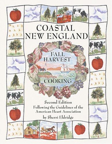 Coastal New England Fall Harvest Cooking by Robert Groves (illustrator) Sherri Eldridge