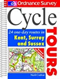 Cycle Tours: 24 One-day Routes in Kent, Surrey, Sussex (Ordnance Survey Cycle Tours)