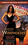 Dancing with Werewolves: Delilah Street, Paranormal Investigator