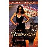 Dancing with Werewolves: Delilah Street, Paranormal Investigator ~ Carole Nelson Douglas