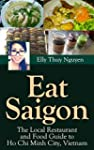 Eat Saigon: The Local Restaurant and...