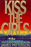 Kiss the Girls (0316693707) by Patterson, James