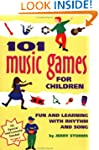 101 Music Games for Children: Fun and...
