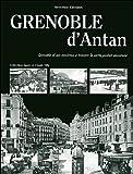 echange, troc Séverine Cattiaux - Grenoble d'Antan : Grenoble et ses environs à travers la carte postale ancienne