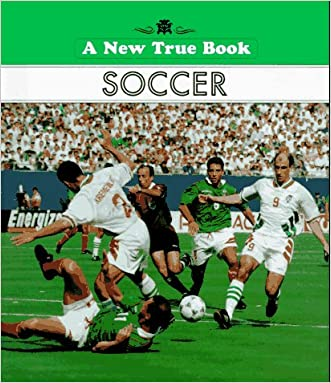 Soccer (New True Book) written by Bert Rosenthal