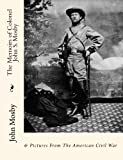 img - for The Memoirs of Colonel John S. Mosby: & Pictures From The American Civil War book / textbook / text book