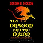 The Dragon and the Djinn | Gordon R. Dickson