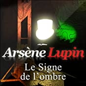 Le Signe de l'ombre (Arsène Lupin 16) | Maurice Leblanc