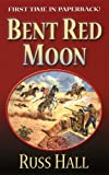 img - for Bent Red Moon (Leisure Western) book / textbook / text book