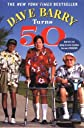 Dave Barry Turns 50 [Paperback]